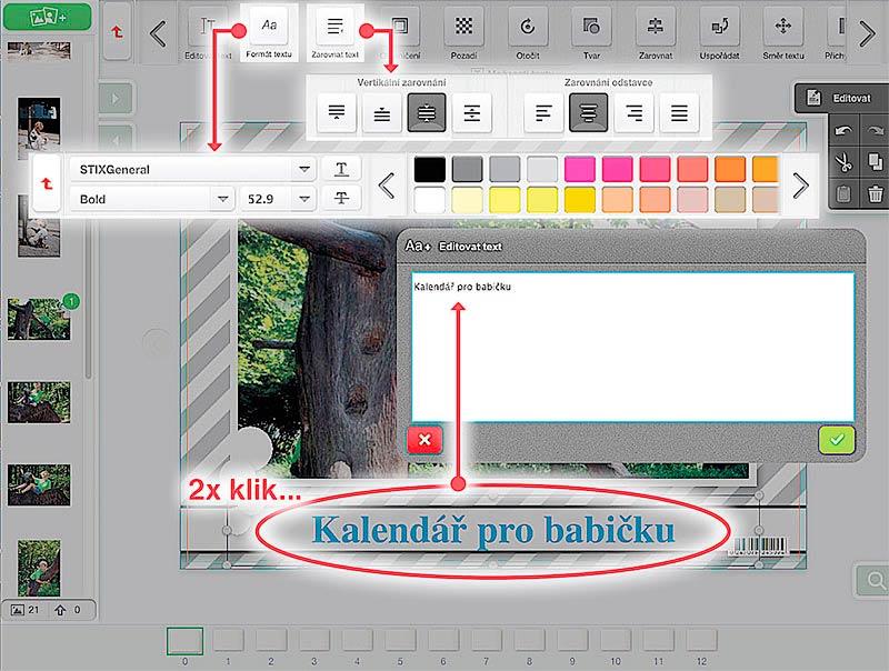 2x Klik na textový rámeček = editace textu. Ostatní vlastnosti textu přes tlačítka v horní liště.